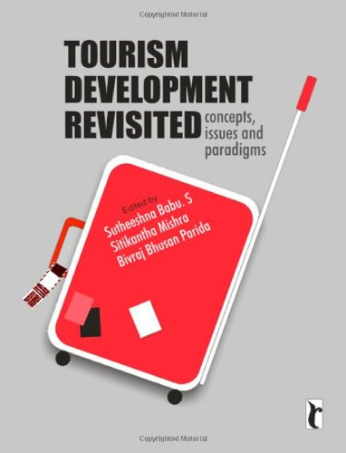 Tourism Development Revisited: Concepts, Issues and Paradigms