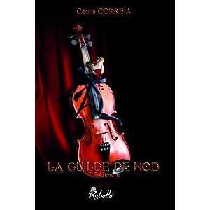 La guilde de Nod, tome 1 : Génèse