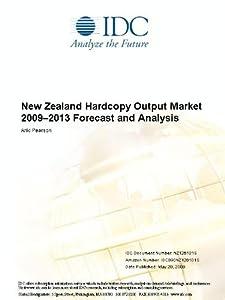 New Zealand Hardcopy Output Market 2009-2013 Forecast and Analysis Ariki Pearson