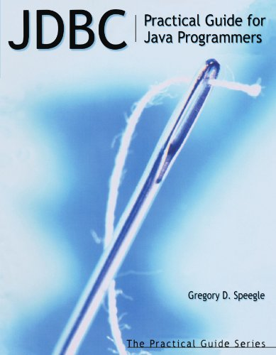 JDBC: Practical Guide for Java Programmers (The Practical Guides)