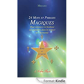24 mots et phrases magiques: Pour retrouver le bonheur au quotidien dans le respect et l'harmonie