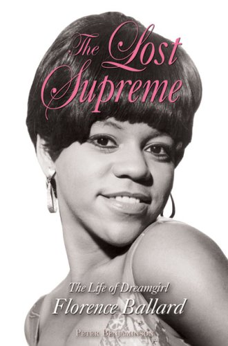Lost Supreme: The Life of Dreamgirl Florence Ballard