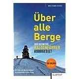 "�ber alle Berge: Der definitive Haldenf�hrer Ruhrgebietvon ""Wolfgang Berke"""