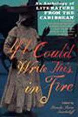 If I Could Write This in Fire: An Anthology of Literature from the Caribbean