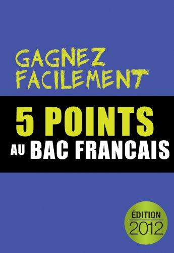 Couverture du livre Gagnez 5 points au Bac de Fançais