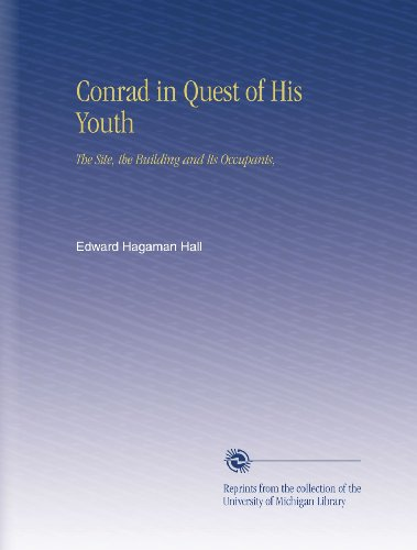 Conrad in Quest of His Youth: The Site, the Building and Its Occupants, (Conrad In Quest Of His Youth compare prices)