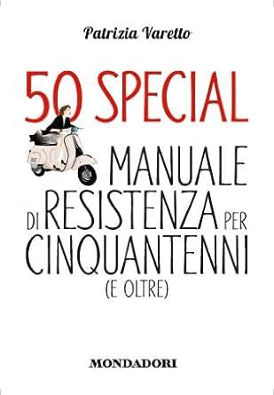 Amazon.com: 50 special: Manuale di resistenza per cinquantenni (e