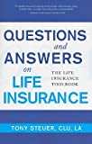 img - for Questions and Answers on Life Insurance: The Life Insurance Toolbook   [QUES & ANSW ON LIFE INSURANCE] [Paperback] book / textbook / text book