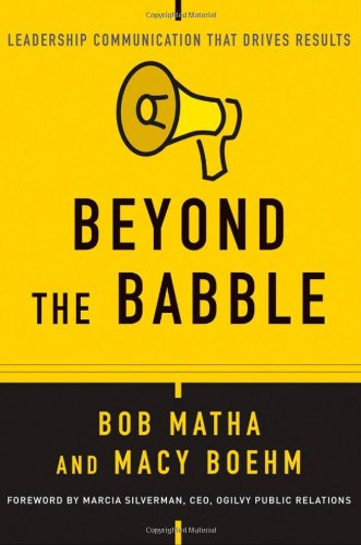 Beyond the Babble: Leadership Communication that Drives...