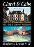 img - for Claret and Cabs: The Story of Cabernet Sauvignon book / textbook / text book