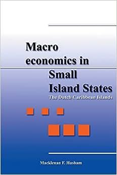 Macroeconomics In Small Island States: The Dutch Caribbean Islands