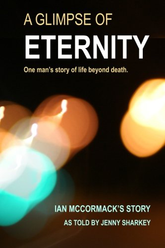 A Glimpse of Eternity: One man's story of life beyond death PDF