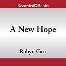 A New Hope (       UNABRIDGED) by Robyn Carr Narrated by Therese Plummer