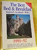 img - for The Best Bed & Breakfast in England, Scotland, & Wales, 1991-92 (Best Bed & Breakfast: England, Scotland, Wales) book / textbook / text book