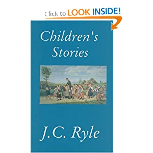 Children's Stories (Classic Fiction) J. C. Ryle