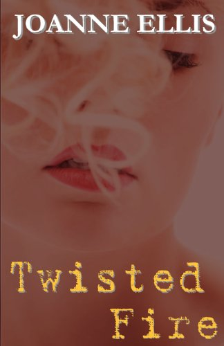 Twisted Fire by Joanne Ellis
