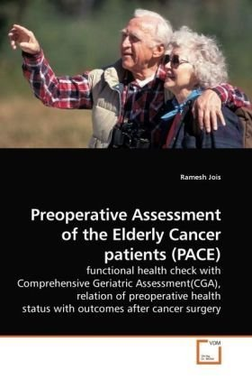 Preoperative Assessment of the Elderly Cancer patients (PACE): functional health check with Comprehensive Geriatric Asse