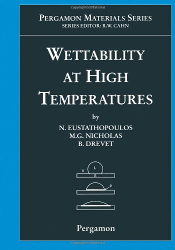 Wettability At High Temperatures, Volume 3 (Pergamon Materials Series)
