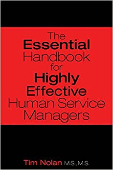 The Essential Handbook For Highly Effective Human Service Managers