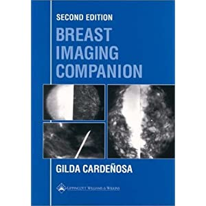 Breast Imaging Companion (Imaging Companion Series) Second edition by Cardenosa, Gilda published by Lippincott Williams & Wilkins Paperback