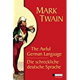 "Die schreckliche deutsche Sprache /The Awful German Languagevon ""Mark Twain"""