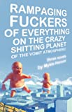 Rampaging Fuckers of Everything on the Crazy Shitting Planet of the Vomit Atmosphere: Three Novels
