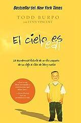 El Cielo es Real: La Asombrosa Historia de un Niño Pequeño de su Viaje al Cielo de Ida y Vuelta de Todd Burpo y  Lynn Vincent (Colaborador), Edición en Español