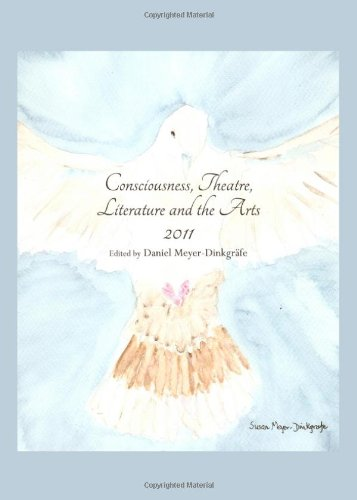 Consciousness, Theatre, Literature and the Arts 2011