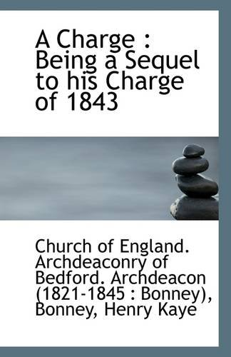 A Charge: Being a Sequel to his Charge of 1843