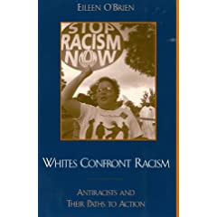 Whites Confront Racism: Antiracists and Their Paths to Action