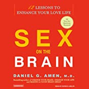 Sex on the Brain: 12 Lessons to Enhance Your Love Life | [Daniel G. Amen]