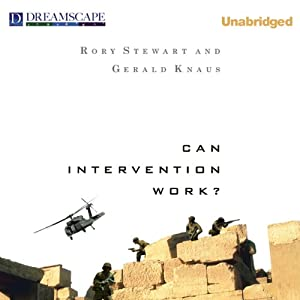 Can Intervention Work? | [Rory Stewart, Gerald Knaus]