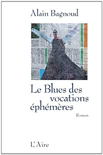 Le blues des vocations éphémères : [roman]
