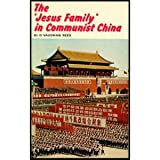 img - for THE JESUS FAMILY IN COMMUNIST CHINA a Modern Miracle of New Testament Christianity book / textbook / text book