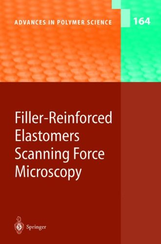 Filler-Reinforced Elastomers / Scanning Force Microscopy (Advances In Polymer Science)