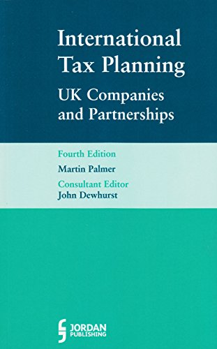 International Tax Planning: UK Companies and Partnerships (Fourth Edition)