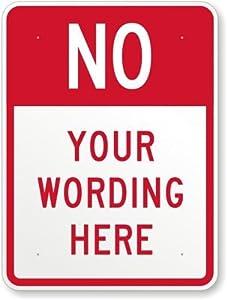 """No [custom text] Sign, 48"""" x 36"""""""