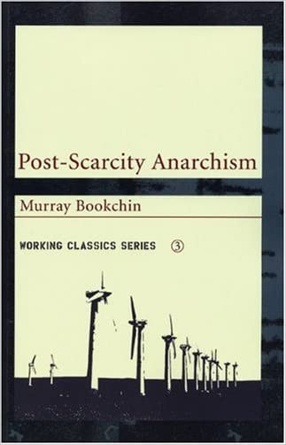 Post-Scarcity Anarchism (Working Classics)