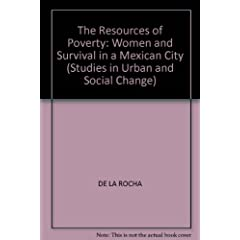The Resources of Poverty: Women and Survival in a Mexican City (Studies in Urban and Social Change)