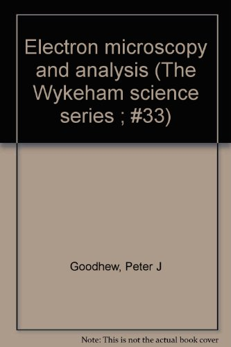 Electron Microscopy And Analysis (The Wykeham Science Series ; #33)