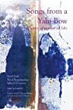 Songs from a Yahi Bow: Poems about Ishi [Paperback] [2011] Scott Ezell, Yusef Komunyakaa, Mike OConnor, Thomas Merton