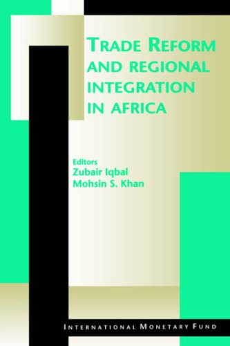 Trade Reform and Regional Integration in Africa: Papers Presented at the Imf African Economic Research Consortium Seminar on Trade Reform and Regional Integration in Africa, December 1-3, 1997