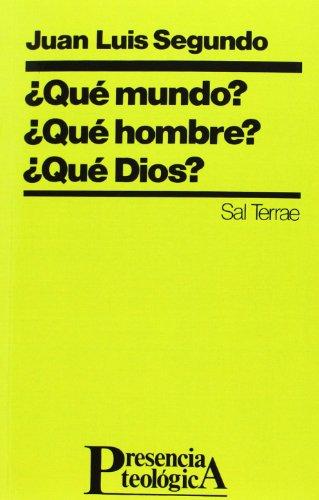 Qué mundo?  Qué hombre?  Qué Dios? (Spanish Edition)