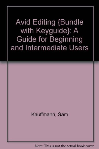 Avid Editing {bundle with KeyGuide}: A Guide for Beginning and Intermediate Users