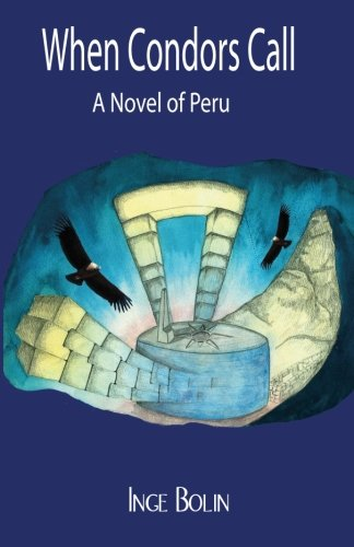 When Condors Call: A Novel of Peru