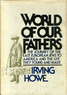 World of Our Fathers, Irving Howe, Kenneth Libo