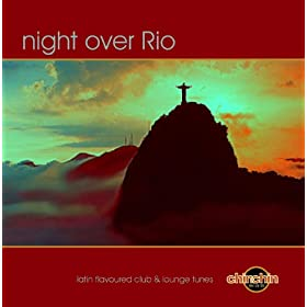 Night over Rio - Latin flavoured Lounge & Club Tunes