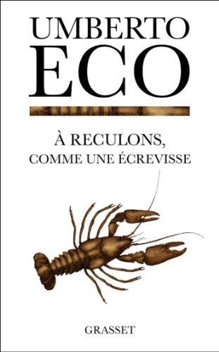 A reculons comme une écrevisse (U. Eco)