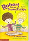 ROBERT AND THE SNAKE ESCAPE