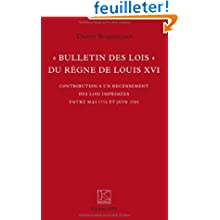Bulletin des lois du règne de Louis XVI